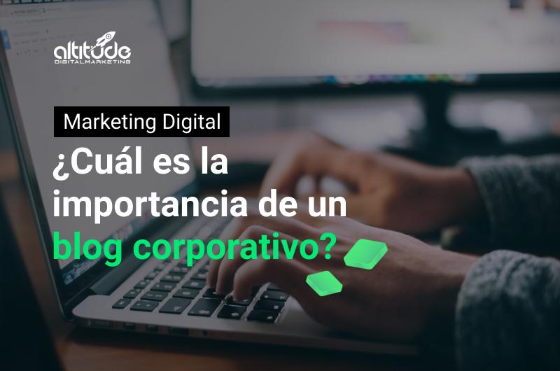 Blog corporativo - Altitude Digital Marketing