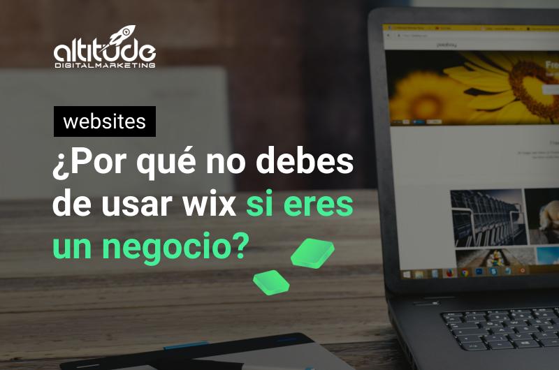 Problemas al usar wix si eres un negocio - Altitude Digital Marketing