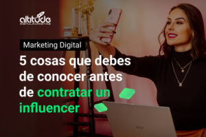 Contratar un influencer - Altitude Digital Marketing